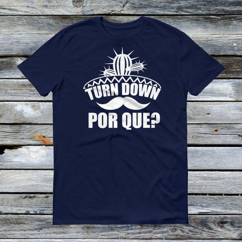 40120f6c Turn Down Por Que Shirt Funny Fiesta Taco shirts Cinco De | Etsy