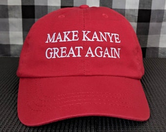 Make Kanye Great Again Embroidered Dad Hat/Cap