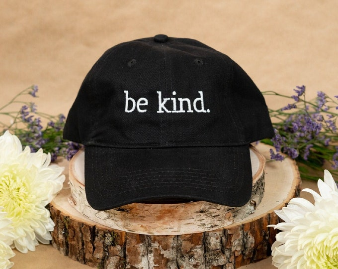 Featured listing image: Be Kind. Custom Embroidered 100% Cotton Adjustable Dad Hat - Thread and Hat Color Options