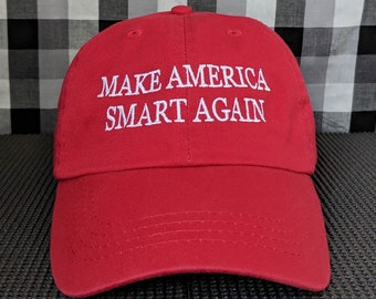 Make America Smart Again Embroidered High Quality Dad Hat/Cap