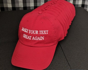 x12 Make (Your Text) Great Again Custom Create Your Own Embroidered Hat/Caps Bulk Discount High Quality Multiple Color Options