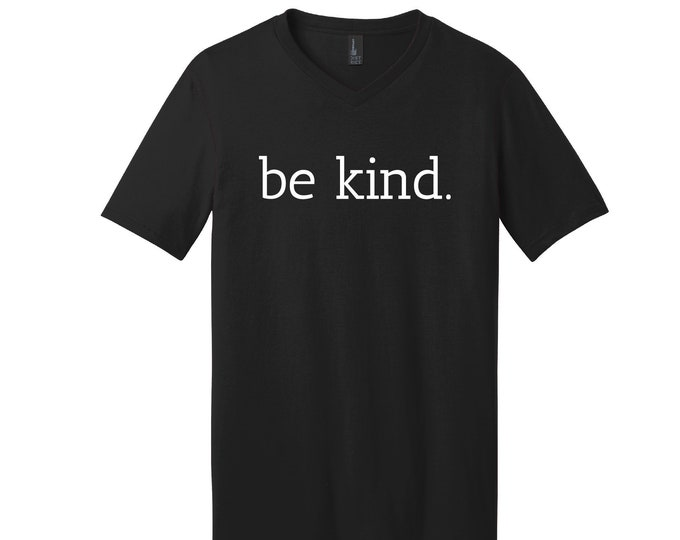 Featured listing image: Be Kind Short Sleeve T-Shirt V-Neck 100% Cotton High Quality Heat Pressed Vinyl Various Color Options