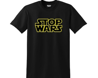 Stop Wars High Quality Short Sleeve T-Shirt Vinyl 50/50 Cotton/Polyester Tagless Custom Various Colors