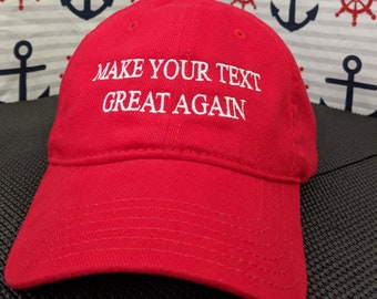 Make (Your Text) Great Again Create Your Own Custom Embroidered Dad Hats