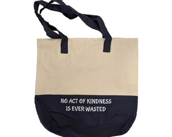 No Act Of Kindness Is Ever Wasted Embroidered Two-Tone Tote Bag