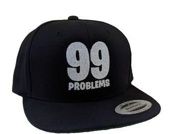 99 Problems Embroidered High Quality Snapback Hat/Cap