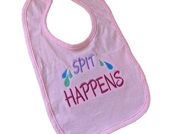 Spit Happens Embroidered Pink Infant/Baby Bib