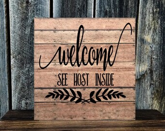 "Custom Made WALL DECOR ""Welcome, See Host Inside"""