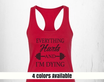 Everything Hurts Fitness Tank, Workout Tank, Womens Racerback Workout Tank
