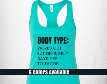 6193f21778 Body Type Loves Tacos Fitness Tank