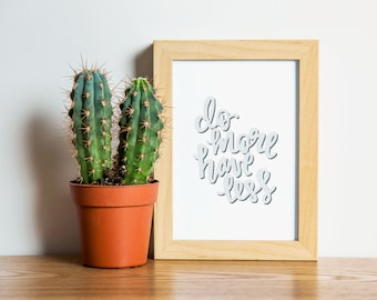 Do More, Have Less - Hand Lettered Art Print - Available in 5x7, 8x10