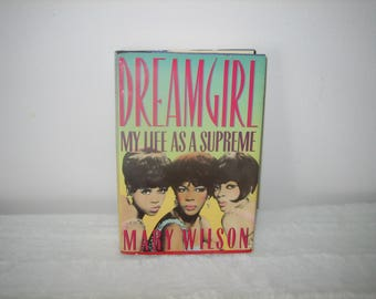 Vintage Book DREAMGIRL My Life As A Supreme Hardcover Book 1986