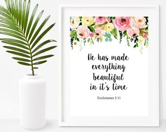 Scripture Print, Ecclesiastes 3:11, He Has Made Everything Beautiful In Its Time, Printable Art, Bible Verse Print,  Instant Download