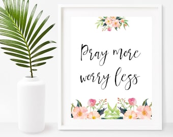 Christian Wall Art, Pray More Worry Less,  Printable Art, Scripture Print, Instant Download, Home Decor, Wall Decor