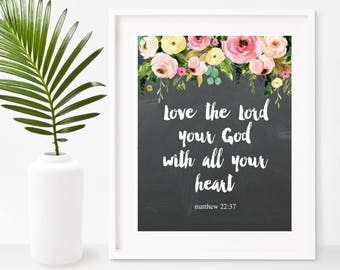 Love the Lord Your God, Matthew 22:37,  Printable bible Verse, Christian Wall Art, Scripture Print, Instant Download, Wall Decor, Home Decor