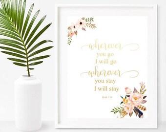 Ruth 1 16, Wherever You Go, Bible Verse Print, Printable Art, Scripture Art, Instant Download, Home Decor, Wall Decor