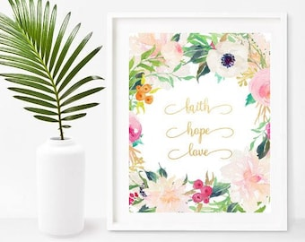 Faith Hope Love, Inspirational Quote Print,  Christian Wall Art, Digital Download, Home Decor, Wall Decor