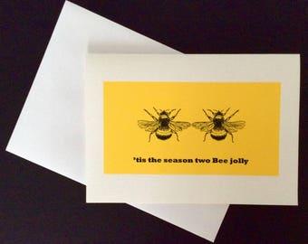 Tis the season two Bee Jolly Card
