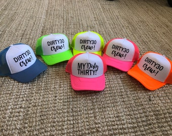 9a41706300f MY DIRTY THIRTY  dirty thirty crew hats   Birthday hat   party crew   Neon trucker  hats   dirty 30 squad