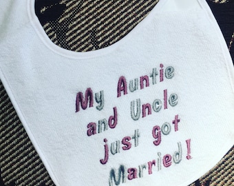 Personalised embroidered baby bib, wedding baby bib, my auntie and uncle just got married baby bib, embroidered bib, personalised wedding