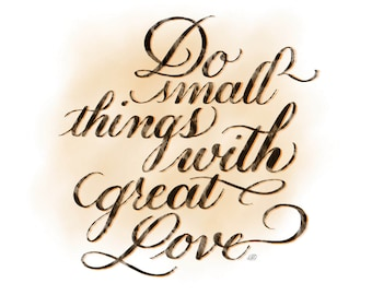 Small Things Great Love - Printable Download