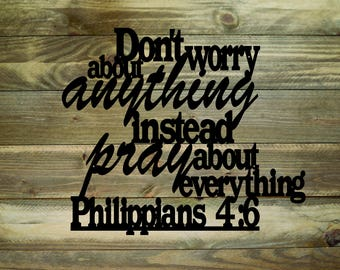 Philippians 4 6 Don t Worry About Anything Instead Pray About Everything  Metal Wall Art   Home Decor   Bible Verse Sign 756967c49949