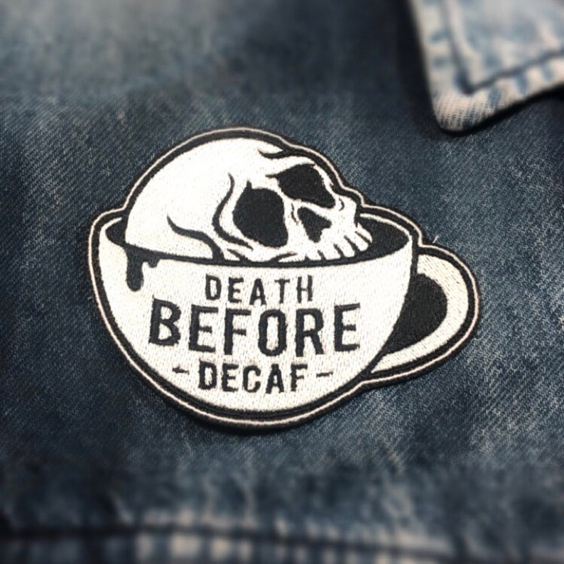Death Before Decaf Skull Embroidered Patch