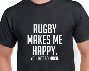 Rugby Makes Me Happy Shirt- Funny Rugby Tshirt- Rugby Gift- Christmas Gift for Rugby Player