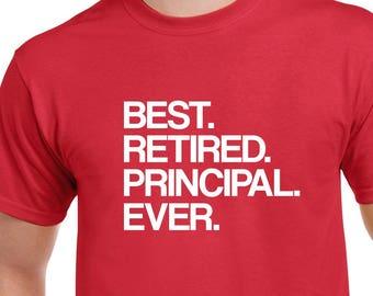 9d2bcd7d Best Retired Principal Ever Shirt- Retirement Tshirt- Retired Principal Gift