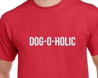 Dog-o-Holic Shirt- Dog Tshirt- Dog Gift- Christmas Gift for Dog Lover