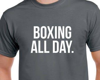 Boxing All Day Shirt- Boxing Tshirt- Boxing Gift