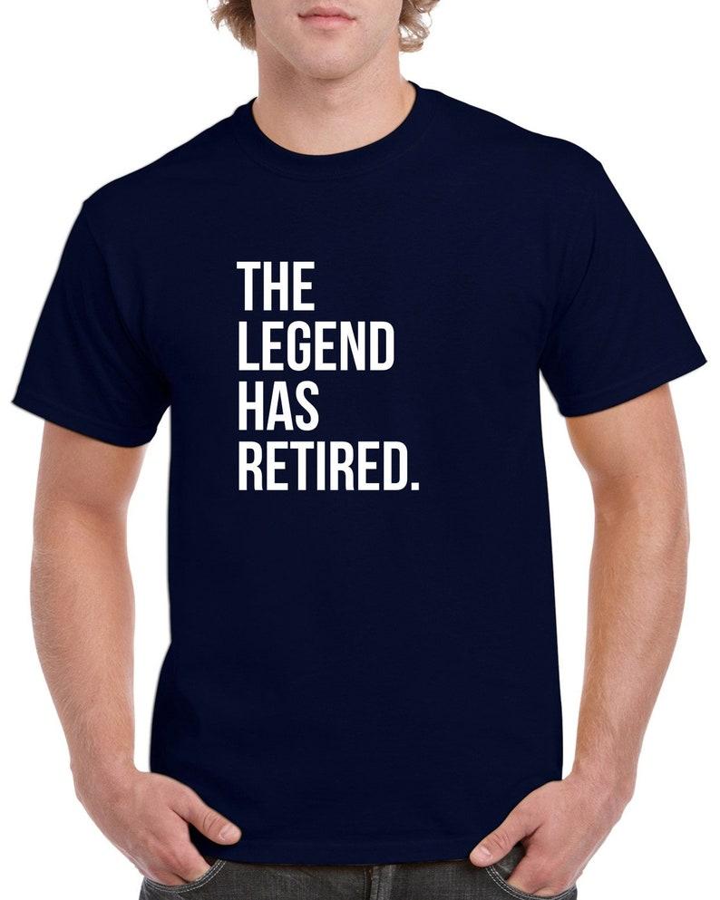 The Legend Has Retired Shirt Retirement Gift Retirement Tshirt