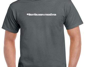 Best Grandfather Ever Shirt- #BestGrandfatherEver Tshirt- Gift for Grandpa