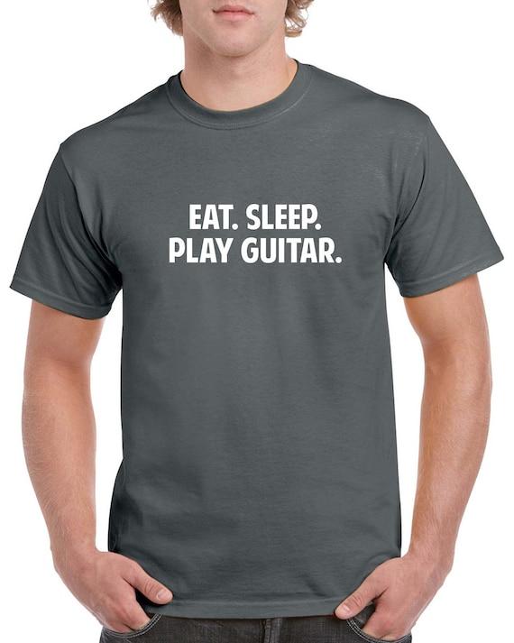Eat Sleep Play Guitar T-Shirt Homme Femme Drôle Idéal Cadeau