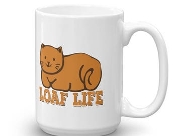 Loaf Life Funny Kitty Cat Lover's Gift Lounging Mug
