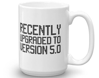 Recently Upgraded To 50 Funny 50th Birthday Coffee Mug