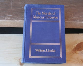 The Morals of Marcus Ordeyne, by William J. Locke-Vintage book, 1906