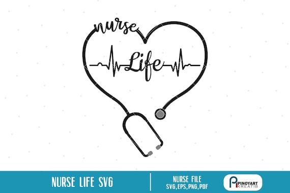 Nurse Life Svg Nursing Life Svg Nurse Svg Nursing Svg Etsy