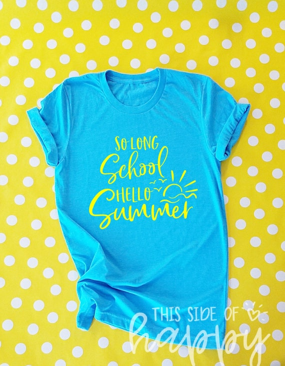 dc8745c60d6 So Long School Hello Summer Teachers Love Summer. Teacher
