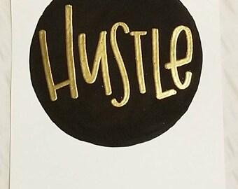 "4 x 6 ""Hustle"" Hand-lettered print - black & gold embossed"