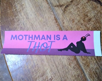 Mothman is a Thot - Thotty Cryptid Funny Vinyl Bumper Sticker