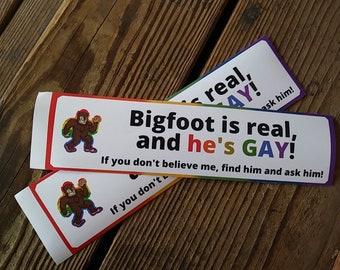 Bigfoot is real and gay - 10 inch funny LGBTQ+ Vinyl bumper sticker