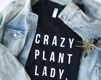 EXTRA FITTED - Crazy Plant Lady t-shirt - women's, form fitting shirt, plant gifts