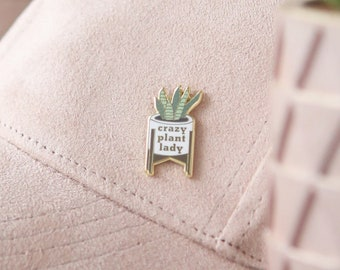Crazy Plant Lady lapel hard enamel pin - accessories for plant lovers