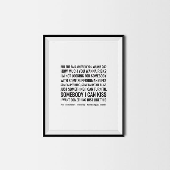 The Chainsmokers, Coldplay, Song Lyrics, Something Just Like This,  Valentine Gift, Wall Prints, Wall Art Print, Minimalist, Gift For Him