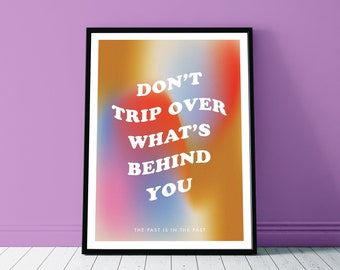 Don't Trip Over What's Behind You Art Print - A4