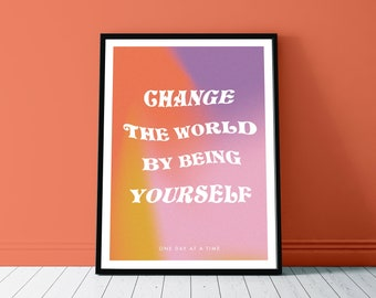 Change The World By Being Yourself Art Print - A4