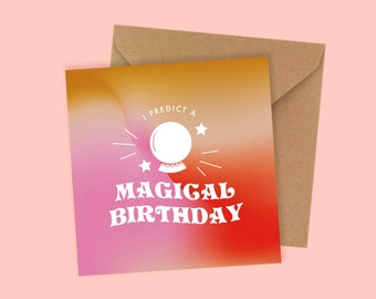 I Predict A Magical Birthday Greetings Card - Square
