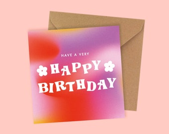 Have a Very Happy Birthday Greetings Card - Square