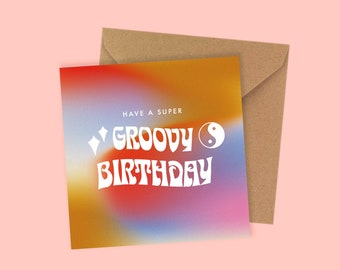 Have a Super Groovy Birthday Greetings Card - Square